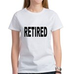 Retired (Front) Women's T-Shirt