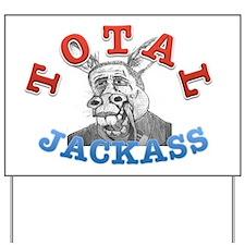 OBAMA TOTAL JACKASS Yard Sign