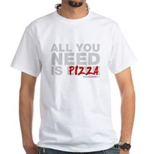 All You Need Is Pizza Shirt