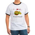 I Love Fast Food Ringer T