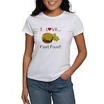 I Love Fast Food Women's T-Shirt