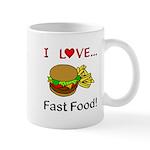 I Love Fast Food Mug