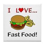 I Love Fast Food Tile Coaster
