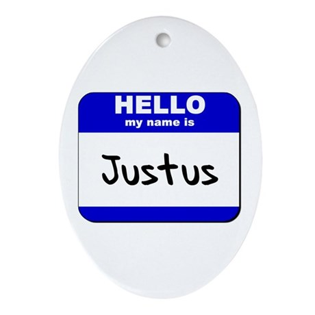 hello my name is justus Oval Ornament