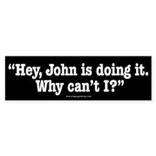 John is Doing It Bumper Bumper Sticker