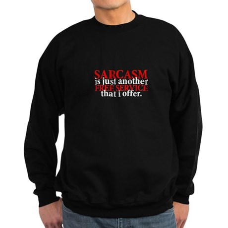 Sarcasm Free Service Sweatshirt
