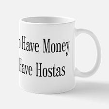 Hostas Or Money Mug
