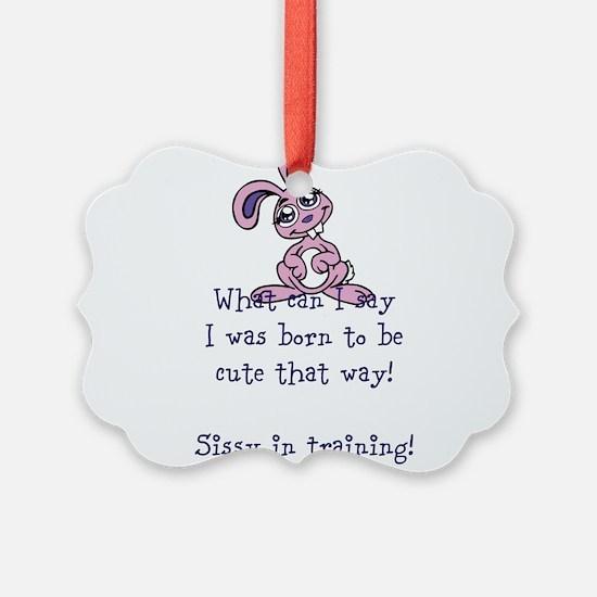Cute sissy in training Ornament