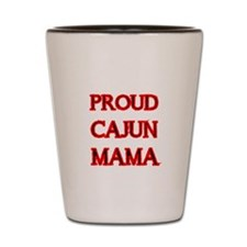 PROUD CAJUN MAMA 2 Shot Glass
