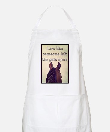 Live Like Someone Left The Gate Open Apron