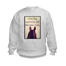 Live Like Someone Left The Gate Open Sweatshirt