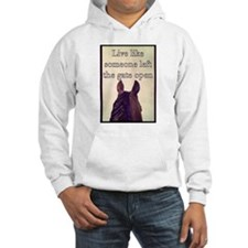 Live Like Someone Left The Gate Open Hoodie