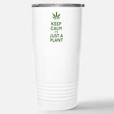 Keep Calm Its Just A Plant Travel Mug