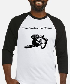 motocross team sports are for wimps Baseball Jerse