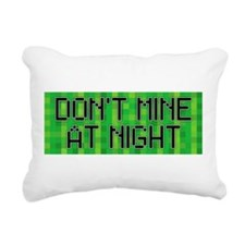 DON'T MINE AT NIGHT Rectangular Canvas Pillow