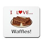 I Love Waffles Mousepad