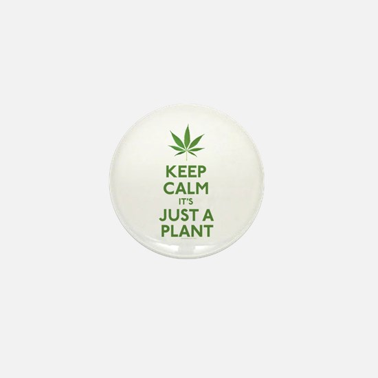 Keep Calm Its Just A Plant Mini Button