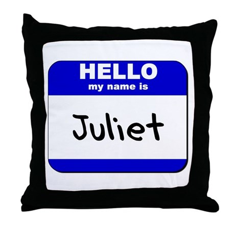 hello my name is juliet Throw Pillow