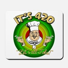It's 420 Let's all Toke! Mousepad