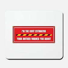 I'm the Cost Estimator Mousepad