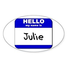 hello my name is julie Oval Decal
