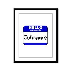 hello my name is julianne Framed Panel Print