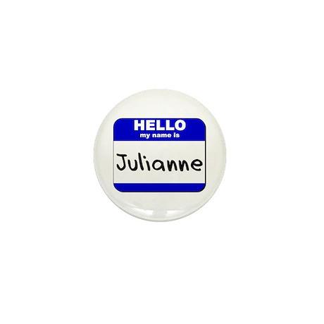 hello my name is julianne Mini Button