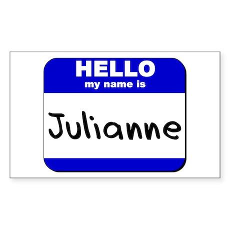 hello my name is julianne Rectangle Sticker