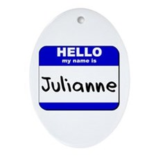 hello my name is julianne  Oval Ornament