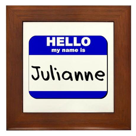 hello my name is julianne Framed Tile