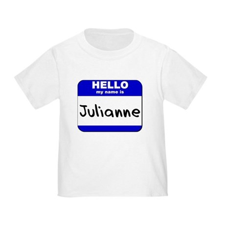 hello my name is julianne Toddler T-Shirt