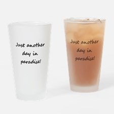 Just another day in paradise! Drinking Glass
