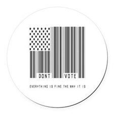 Don't Vote Everything Is Fine Round Car Magnet