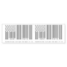 Don't Vote Everything Is Fine Bumper Sticker