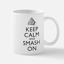 Badminton Keep Calm And Smash On Mug