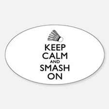 Badminton Keep Calm And Smash On Sticker (Oval)