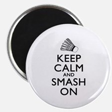 Badminton Keep Calm And Smash On Magnet