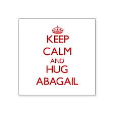 Keep Calm and Hug Abagail Sticker