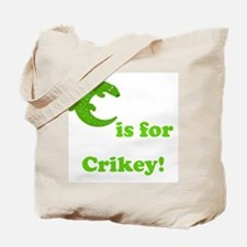 C is for Crikey! Tote Bag