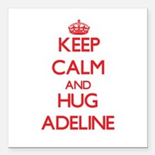 "Keep Calm and Hug Adeline Square Car Magnet 3"" x 3"