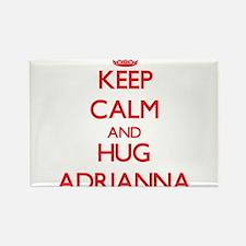Keep Calm and Hug Adrianna Magnets