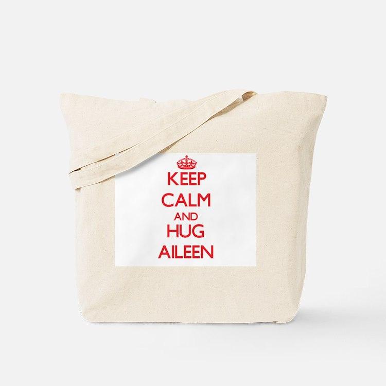 Keep Calm and Hug Aileen Tote Bag