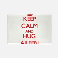 Keep Calm and Hug Aileen Magnets
