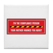 I'm the Compliance Person Tile Coaster