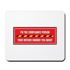 I'm the Compliance Person Mousepad
