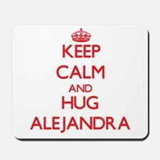 Keep Calm and Hug Alejandra Mousepad