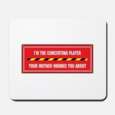 I'm the Concertina Player Mousepad