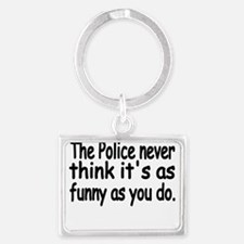 the police never think its as funny as you do Keyc
