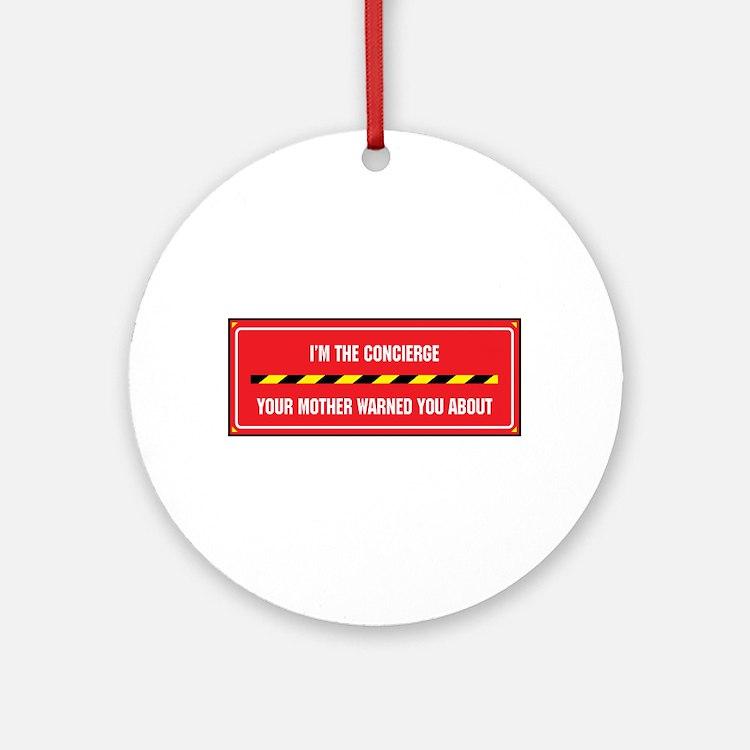 I'm the Concierge Ornament (Round)