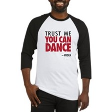 Trust Me You Can Dance - Vodka Baseball Jersey